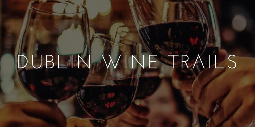 Dublin Wine Trails