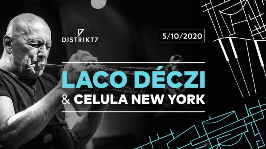 Laco Déczi & Celula New York Prague