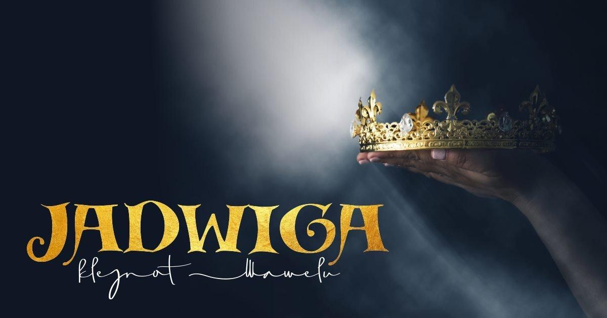 Jadwiga - the Jewel of Wawel