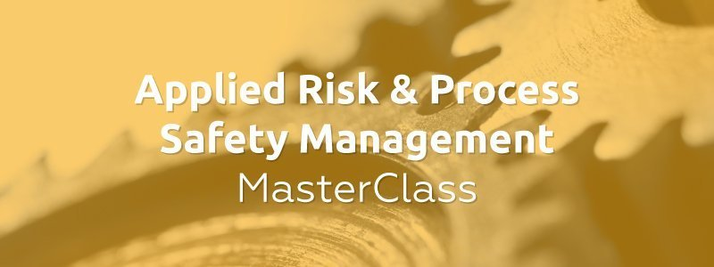 Applied Risk & Process Safety Management MasterClass