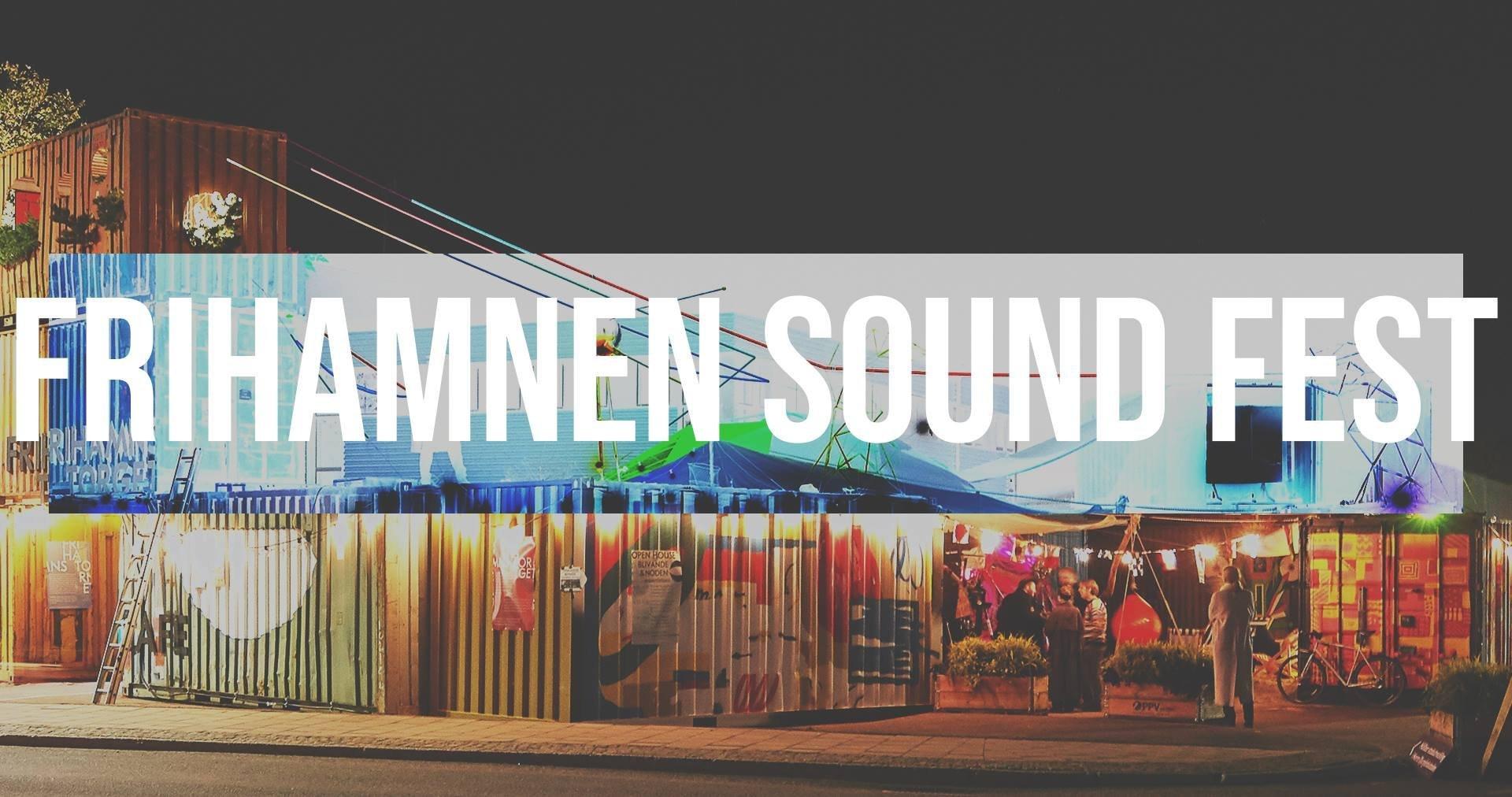FRIHAMNEN SOUND FEST